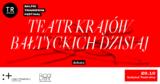 Teatr krajów bałtyckich dzisiaj - debata | BALTIC TRANSFER* Festival