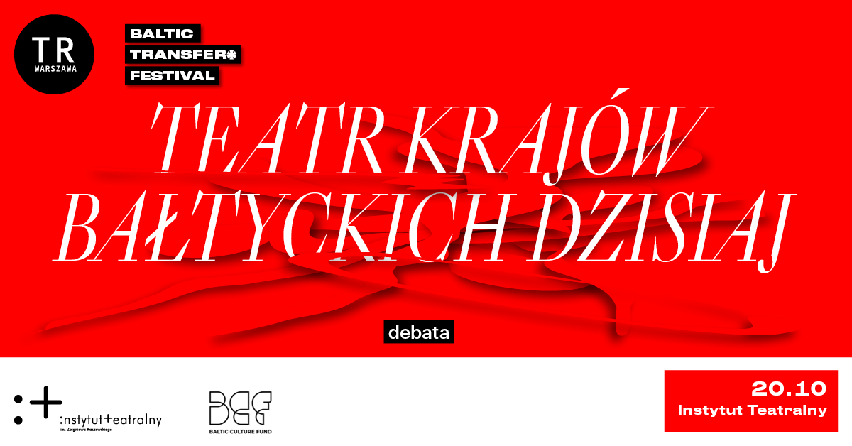 Teatr krajów bałtyckich dzisiaj – debata | BALTIC TRANSFER* Festival